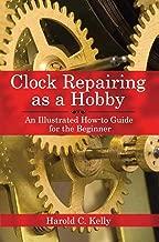 Best clock repair a beginner's guide Reviews