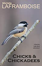 Chicks&Chickadees: A Fearless Lady Byrd Adventure (Bold and Birding)