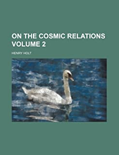 On the Cosmic Relations Volume 2