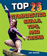 Top 25 Gymnastics Skills, Tips, and Tricks