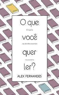 O que você quer ler?: O impacto das decisões comerciais na sua estante (Portuguese Edition)