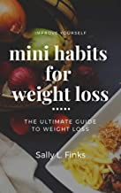 Mini habits for weight  loss:  In Depth Guide to get mini habits for weight  loss