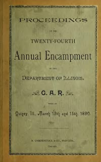Proceedings and official reports of the ... annual encampment of the Department of Illinois G.A.R