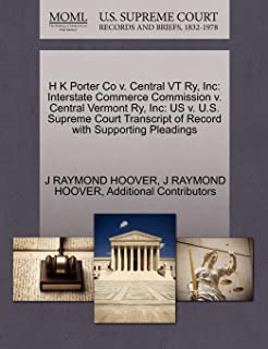H K Porter Co v. Central VT Ry, Inc: Interstate Commerce Commission v. Central Vermont Ry, Inc: US v. U.S. Supreme Court Transcript of Record with Supporting Pleadings