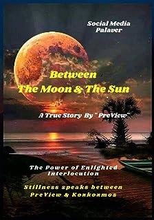 BETWEEN THE MOON & THE SUN - The Power of Enlighted Interlocution: Stillness Speaks BetweenPreView & KozKozmos: Social Med...