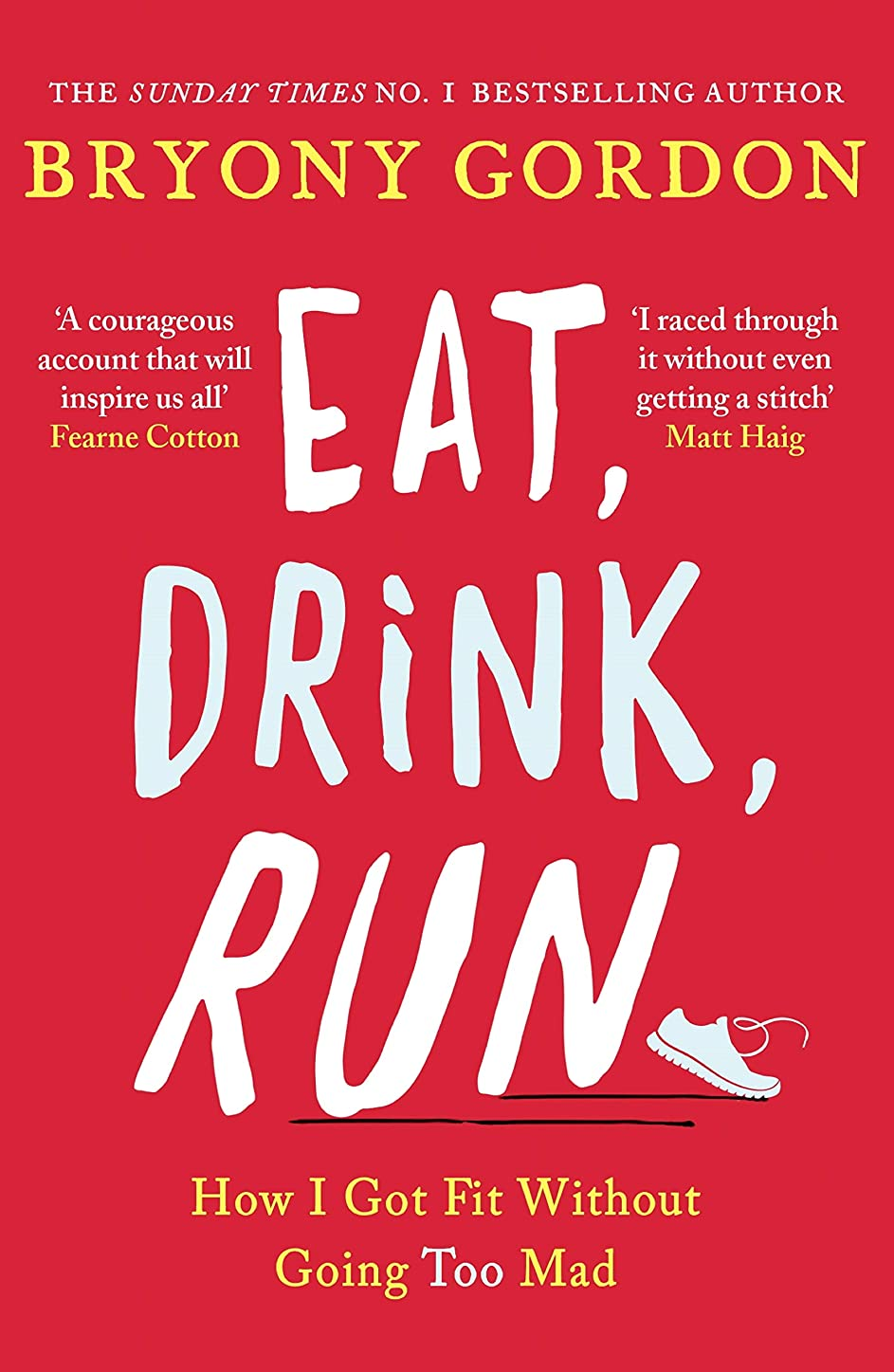 ビリーヤギおなじみの大いにEat, Drink, Run.: How I Got Fit Without Going Too Mad (English Edition)