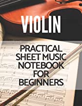 Violin Practical Sheet Music Notebook for Beginners: Great for Beginners Advanced Kids Students Musicians Composers, 8 Staves, Table of Contents with Page Numbers, White Paper 8.5x11 109 Pages