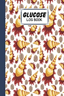 Glucose Log Book: shells Cover Glucose Log Book, Your Glucose Monitoring Log - Professional Diabetic Glucose Log Book, 120...