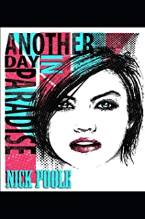 Another Day In Paradise: An anthology of Dark Short Stories