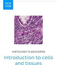 Histology flashcards: Introduction to cells and tissues: Learn all organs, arteries, nerves and tissues on the go (Kenhub Flashcards Book 50)