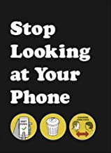 Stop Looking at Your Phone: A Helpful Guide (English Edition)