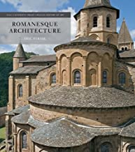Romanesque Architecture: The First Style of the European Age (The Yale University Press Pelican History of Art Series)