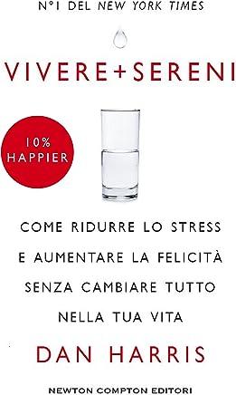 Vivere + sereni (eNewton Manuali e Guide)