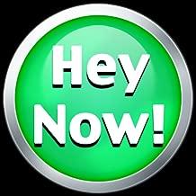 Hey Now!