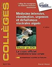 Médecine Intensive, réanimation, urgences et défaillances viscérales aiguës: Réussir les ECNi (French Edition)