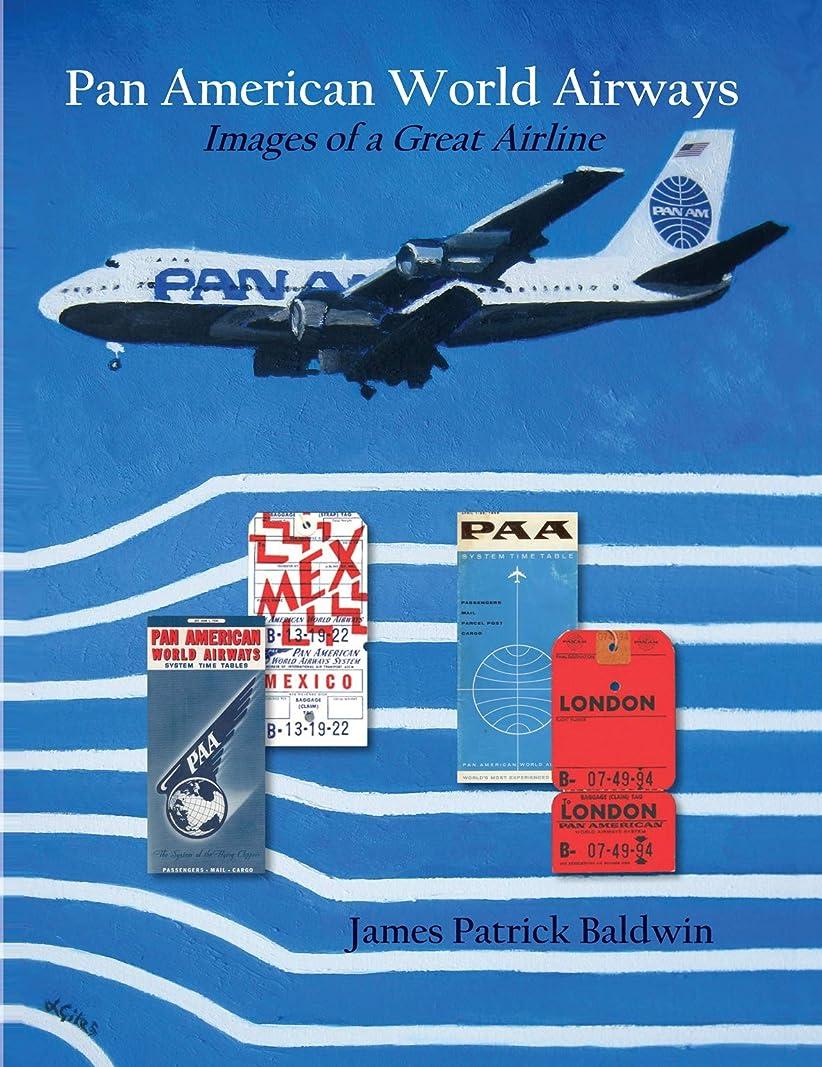 蜂はげ補正Pan American World Airways - Images of a Great Airline (English Edition)