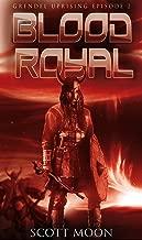 Blood Royal (Grendel Uprising Book 2)