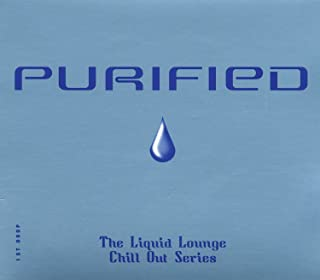 PURIFIED: The Liquid Lounge Chill Out Series
