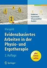 Evidenzbasiertes Arbeiten in der Physio- und Ergotherapie: Reflektiert - systematisch - wissenschaftlich fundiert (German Edition)
