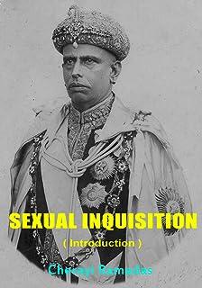 "SEXUAL INQUISITION ( Introduction ) - Cherayi Ramadas: "" Smaartha Vichaaram "" in colonial Kerala , India"