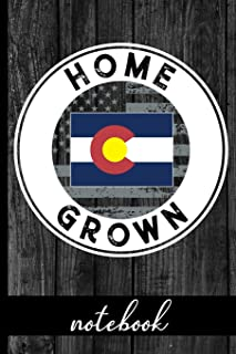 Home Grown - Notebook: Colorado Native Quote With CO State & American Flags & Rustic Wood Graphic Cover Design - Show Prid...