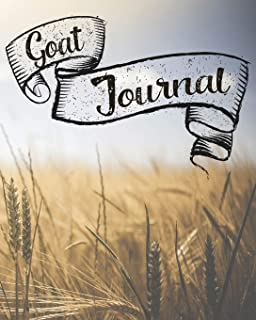 Goat Journal: Logbook to Track and Take Care of Your Goats - Tracking for a Herd of up to 15 Goats, Health Records and Notes