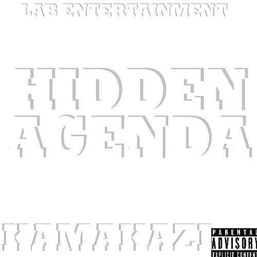 Hidden Agenda [Explicit] by Kamakazi on Amazon Music ...