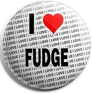 Grand badge I Love Fudge – 75 mm – Cadeau – Anniversaire – Noël