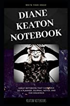 Diane Keaton Notebook: Great Notebook for School or as a Diary, Lined With More than 100 Pages. Notebook that can serve as a Planner, Journal, Notes and for Drawings. (Diane Keaton Notebooks)