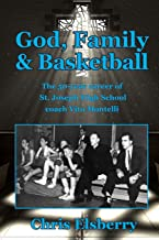 God, Family & Basketball: The 50-year career of St. Joseph High School coach Vito Montelli