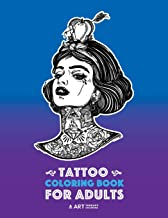 Tattoo Coloring Books For Adults: Stress Relieving Adult Coloring Book for Men & Women, Detailed Tattoo Designs of Animals...