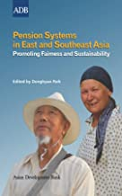 Pension Systems in East and Southeast Asia: Promoting Fairness and Sustainability (ESA SP)
