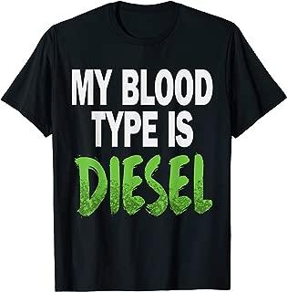 My Blood Type is Diesel Truck T Shirt