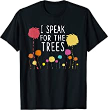 I Speak For The Trees - Science Earth Day 2018 T-Shirt
