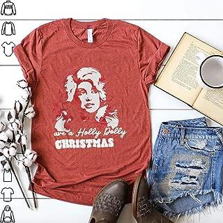 Have a Holly Dolly Christmas Shirt, Christmas Shirt, Merry Christmas T-shirt, Unisex Fit, Tank Top, Sweatshirt, Hoodie, Long Sleeve Shirt, Birthday Halloween Christmas Gift