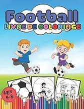 Livre de coloriage football Ages 4-8: 90 magnifiques pages de dessin sur le foot pour occuper les enfants à la maison de 4...