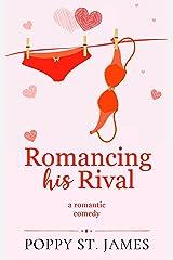 Romancing His Rival Kindle Edition