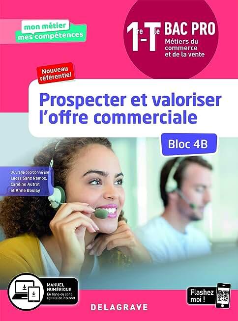 Prospecter et valoriser l'offre commerciale (bloc 4B) 1re, Tle Bac Pro Métiers du Commerce et de la vente (2020) - Pochette élève