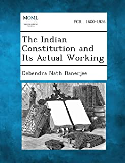 The Indian Constitution and Its Actual Working
