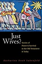 Just Wives: Stories of Power and Survival in the Old Testament and Today