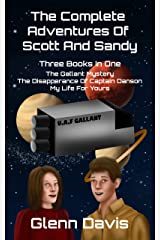 The Complete Adventures Of Scott And Sandy: Three Books In One Kindle Edition