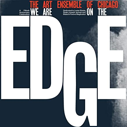 Art Ensemble Of Chicago - We Are On The Edge (2019) LEAK ALBUM