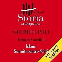 Guerre civili - Islam. Sunniti contro Sciiti: Lezioni di Storia