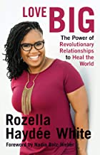 Love Big: The Power of Revolutionary Relationships to Heal the World (English Edition)