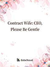 Contract Wife: CEO, Please Be Gentle: Volume 4