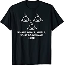 Whale Watching Funny What Do We Have Here T Shirt
