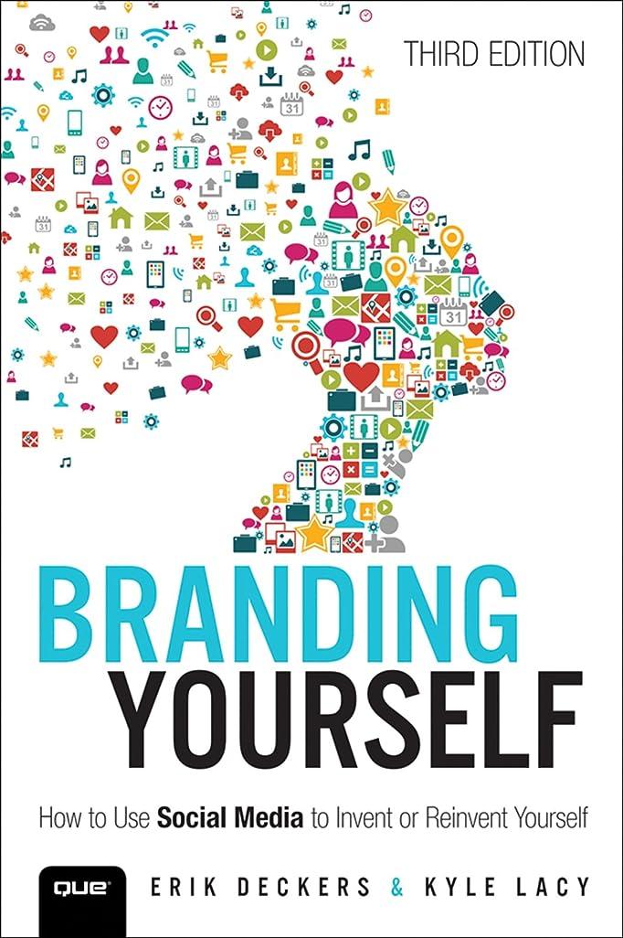 中庭を除く害虫Branding Yourself: How to Use Social Media to Invent or Reinvent Yourself (Que Biz-Tech) (English Edition)
