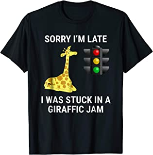 Sorry I'm Late Giraffic Jam Traffic T-shirt Funny Giraffe