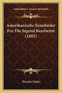 Amerikanische Reisebilder Fur Die Jugend Bearbeitet (1885)
