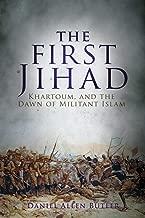 The First Jihad: Khartoum, and the Dawn of Militant Islam